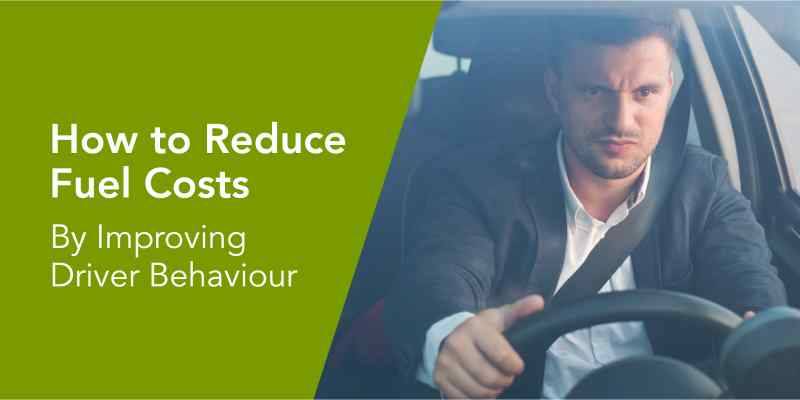 reduce-fleet-costs-driver-behaviour